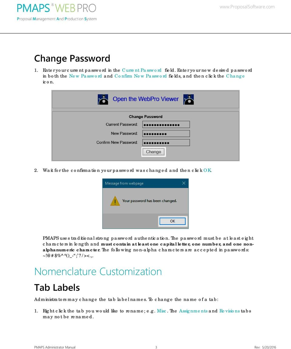 The password must be at least eight characters in length and must contain at least one capital letter, one number, and one nonalphanumeric character.