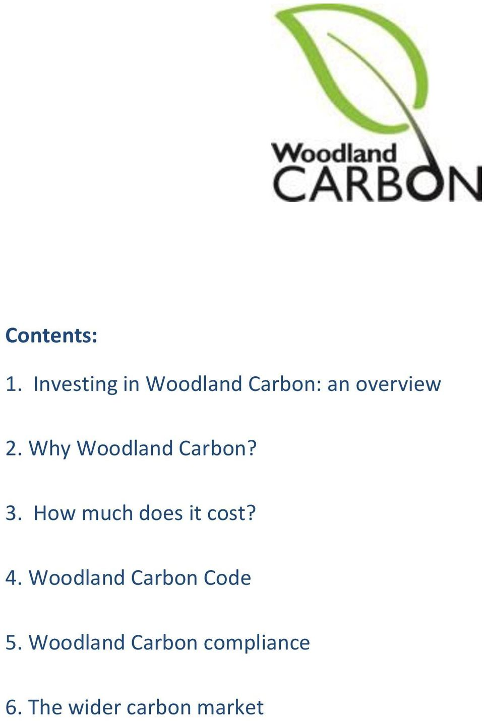 Why Woodland Carbon? 3. How much does it cost?