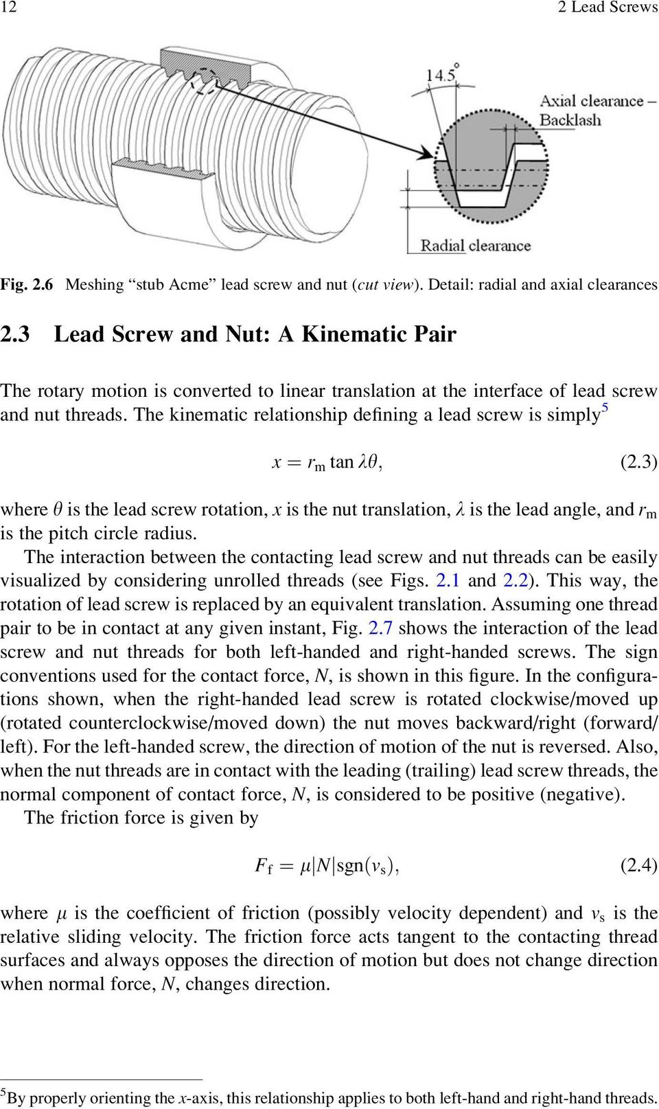 The kinematic relationship defining a lead screw is simply 5 x ¼ r m tan ly; (2.
