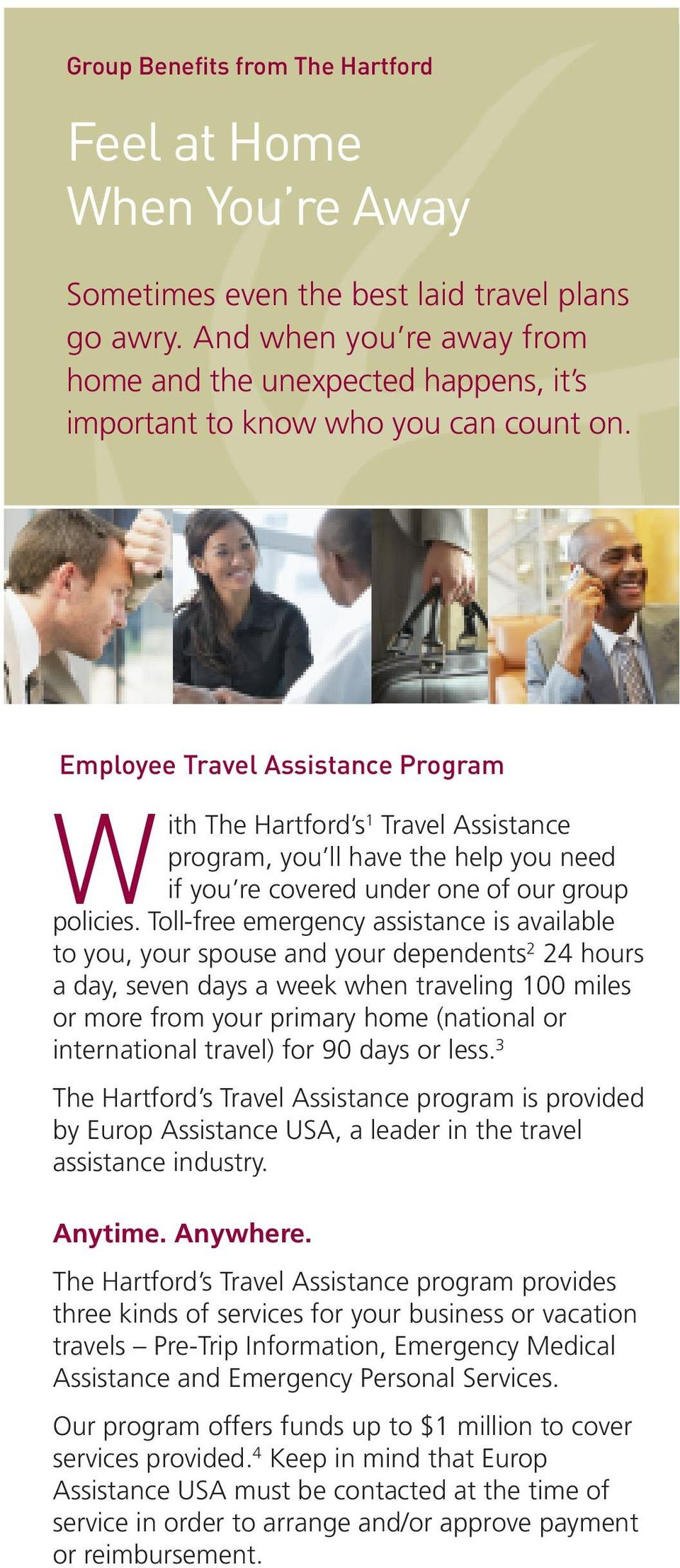 Employee Travel Assistance Program With The Hartford s1 Travel Assistance program, you ll have the help you need if you re covered under one of our group policies.