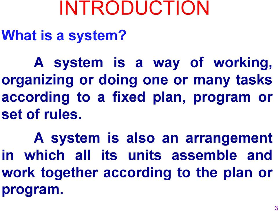 tasks according to a fixed plan, program or set of rules.