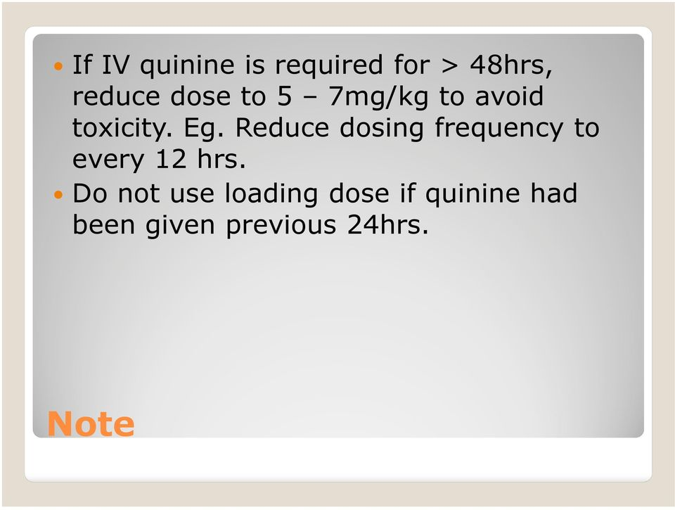Reduce dosing frequency to every 12 hrs.