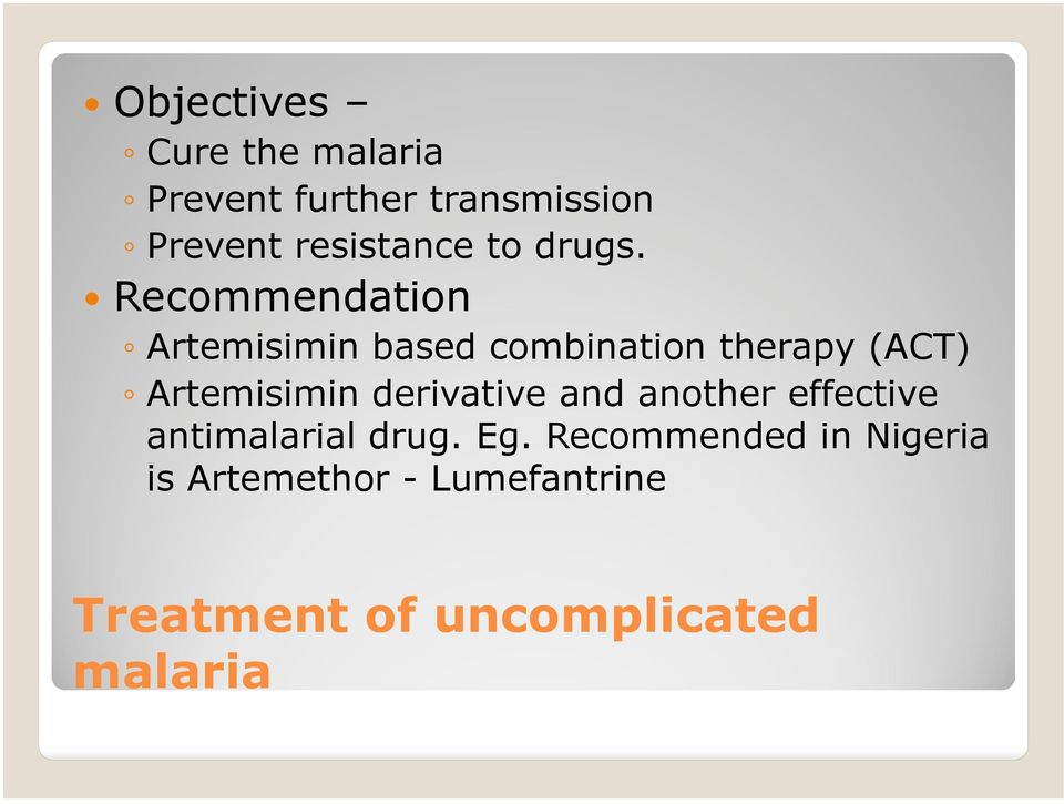Recommendation Artemisimin based combination therapy (ACT) Artemisimin