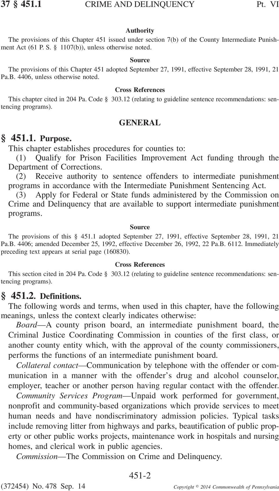 12 (relating to guideline sentence recommendations: sentencing programs). GENERAL 451.1. Purpose.