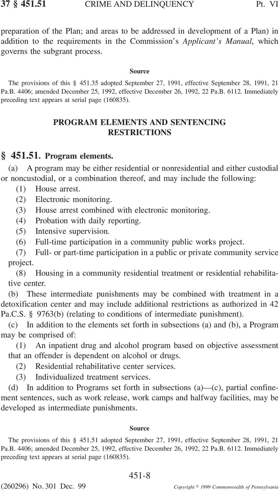 The provisions of this 451.35 adopted September 27, 1991, effective September 28, 1991, 21 preceding text appears at serial page (160835). PROGRAM ELEMENTS AND SENTENCING RESTRICTIONS 451.51. Program elements.