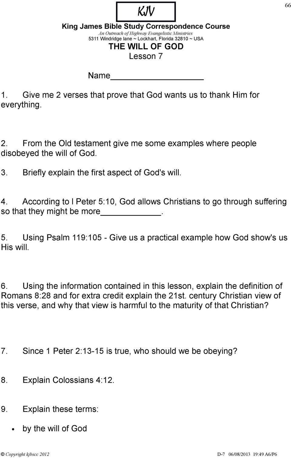 6. Using the information contained in this lesson, explain the definition of Romans 8:28 and for extra credit explain the 21st.