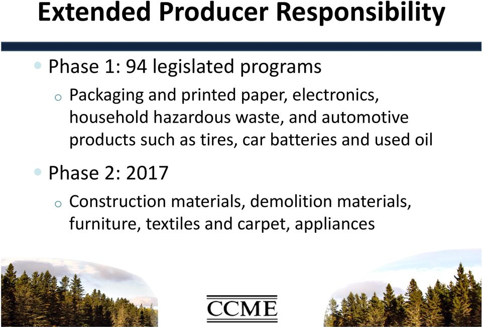products such as tires, car batteries and used oil Phase 2: 2017 o