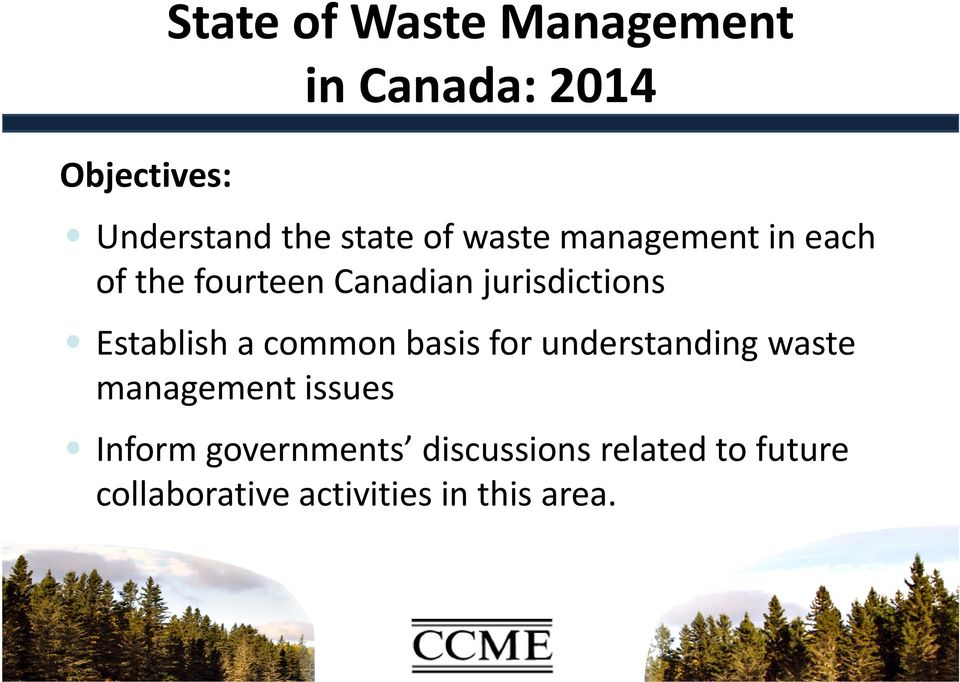 Establish a common basis for understanding waste management issues Inform