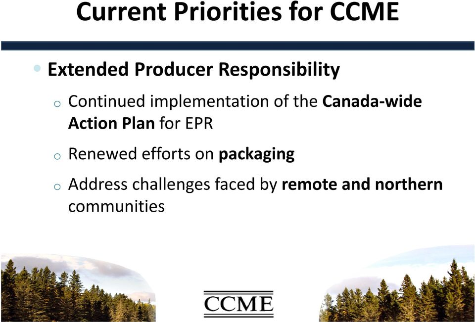Canada wide Action Plan for EPR o Renewed efforts on
