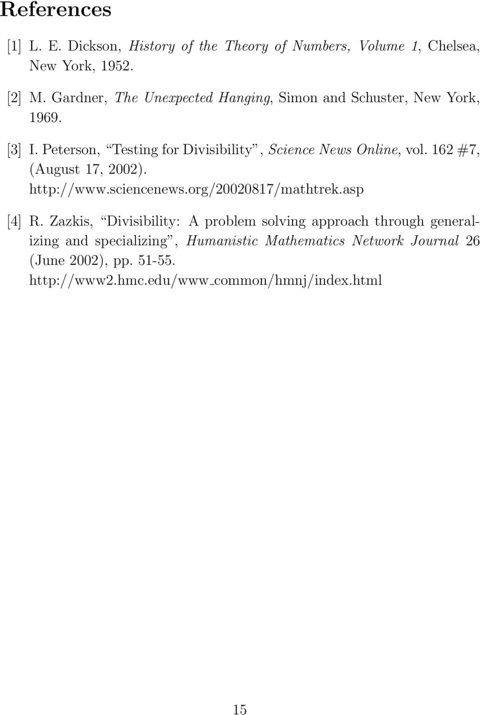 Peterson, Testing for Divisibility, Science News Online, vol. 162 #7, (August 17, 2002). http://www.sciencenews.
