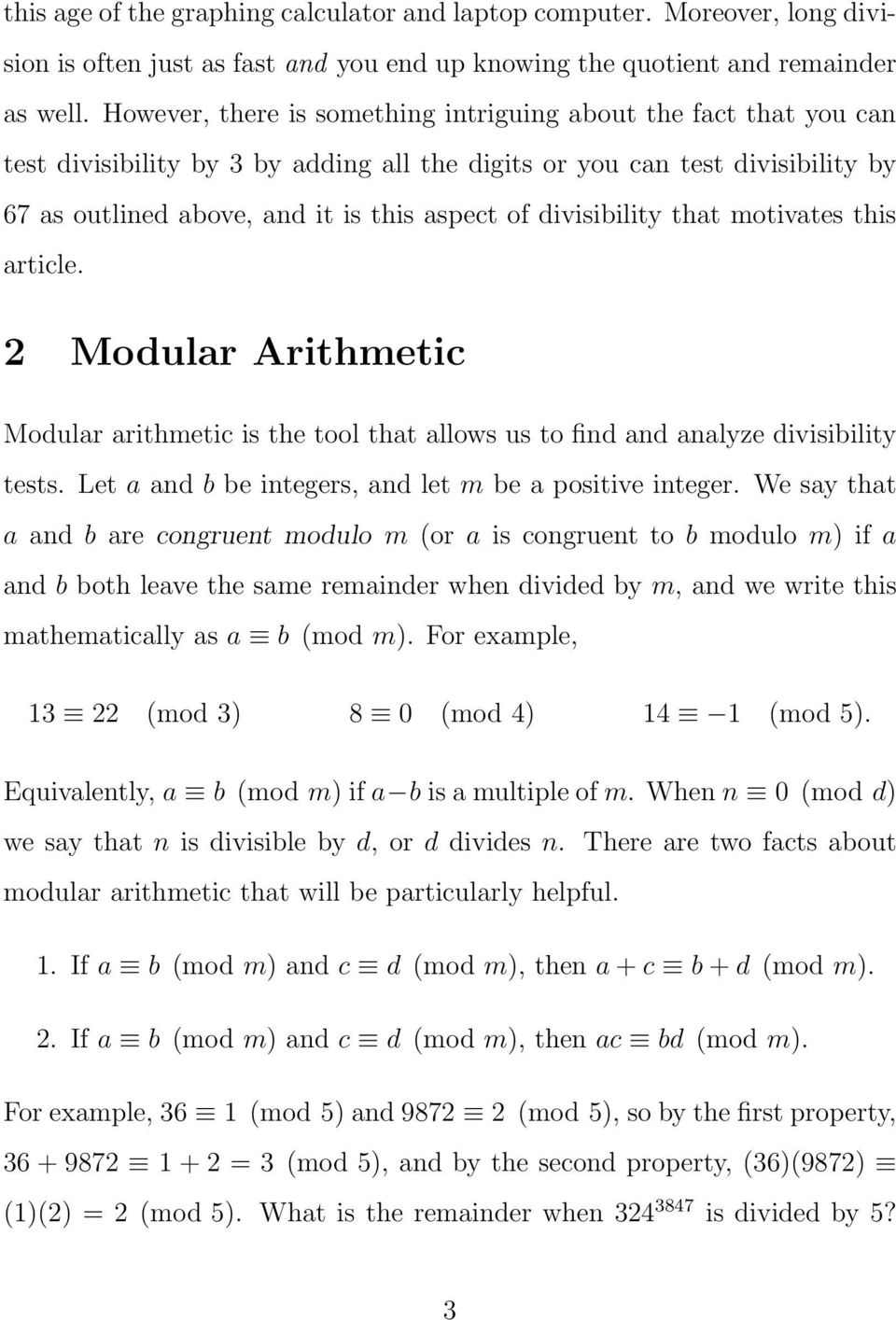 divisibility that motivates this article. 2 Modular Arithmetic Modular arithmetic is the tool that allows us to find and analyze divisibility tests.