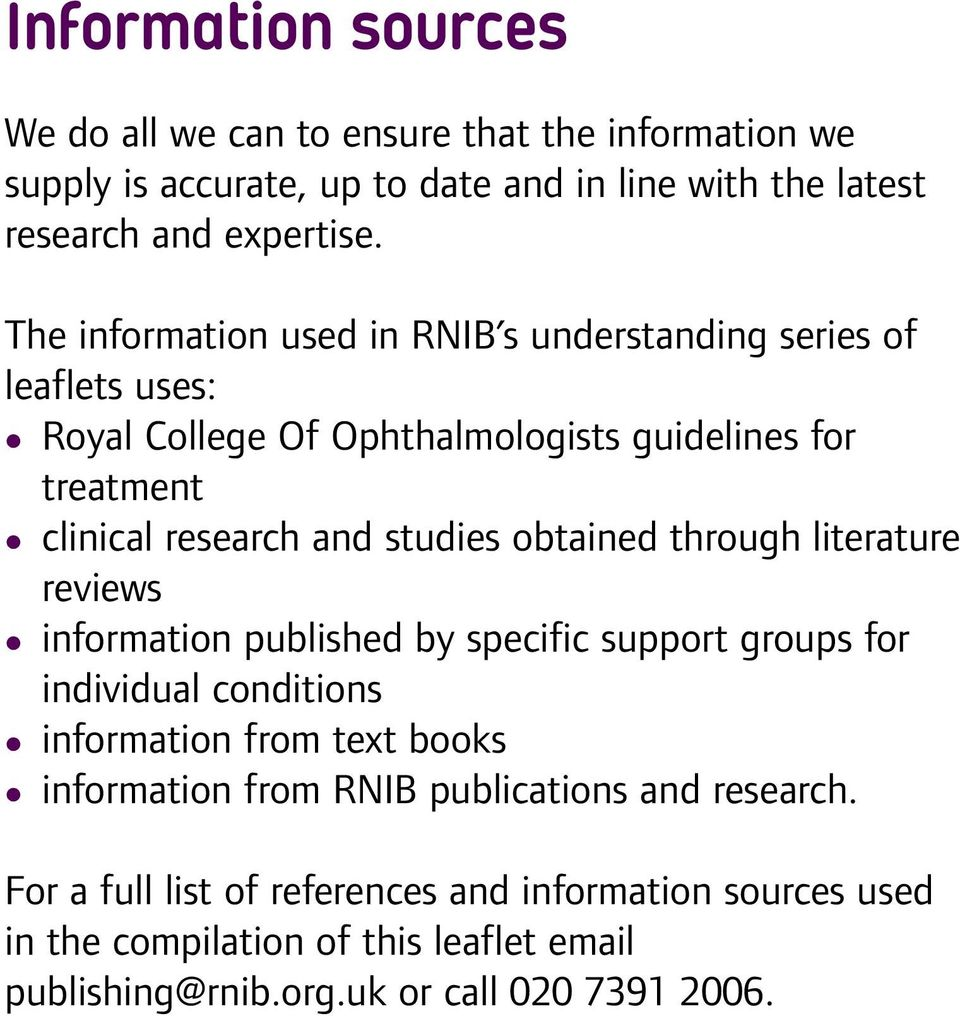 obtained through iterature reviews information pubished by specific support groups for individua conditions information from text books information from