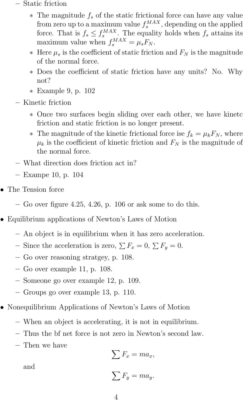 Does the coefficient of static friction have any units? No. Why not? Example 9, p.