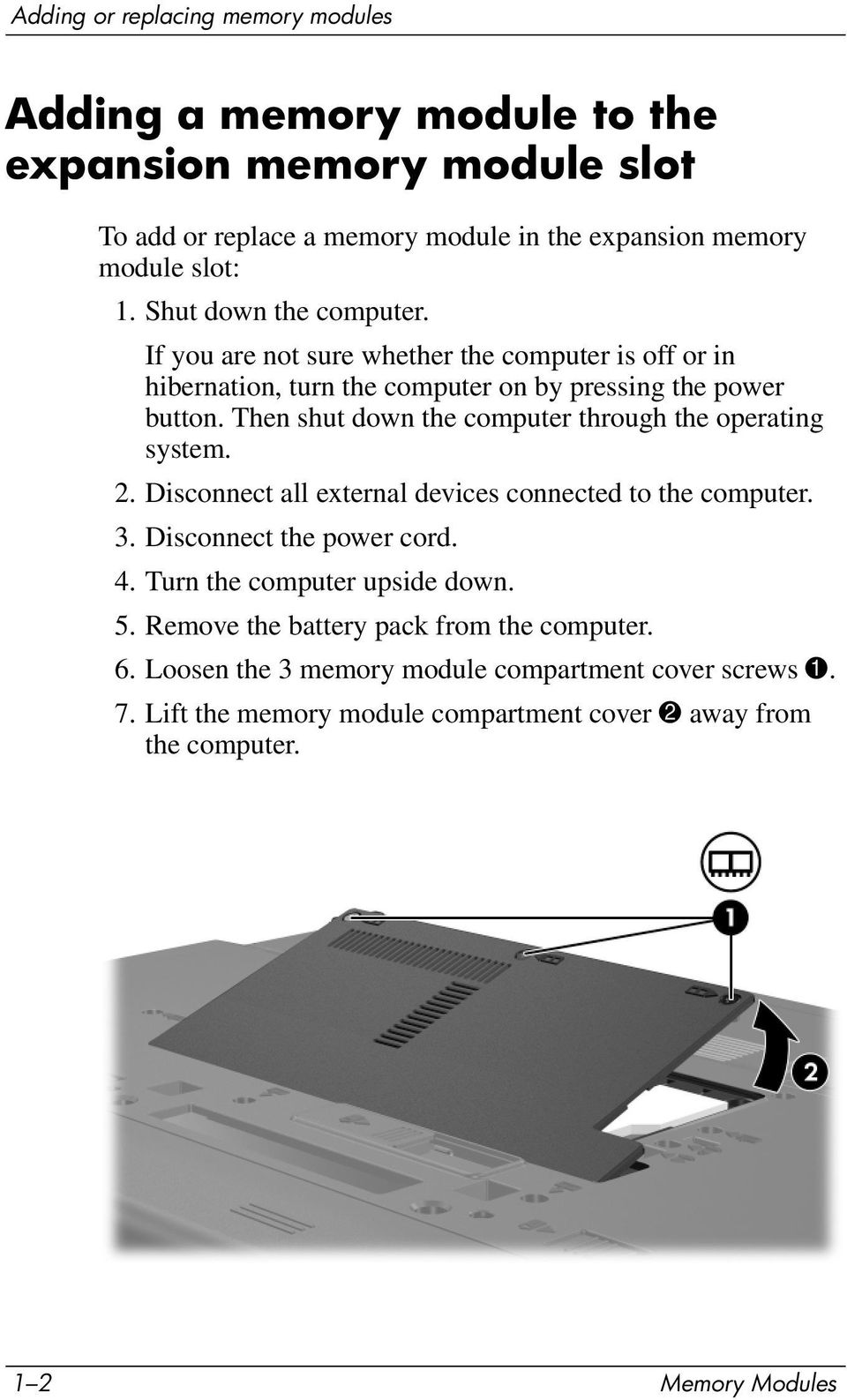 Then shut down the computer through the operating system. 2. Disconnect all external devices connected to the computer. 3. Disconnect the power cord. 4.