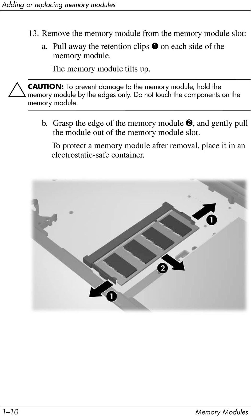 ÄCAUTION: To prevent damage to the memory module, hold the memory module by the edges only.
