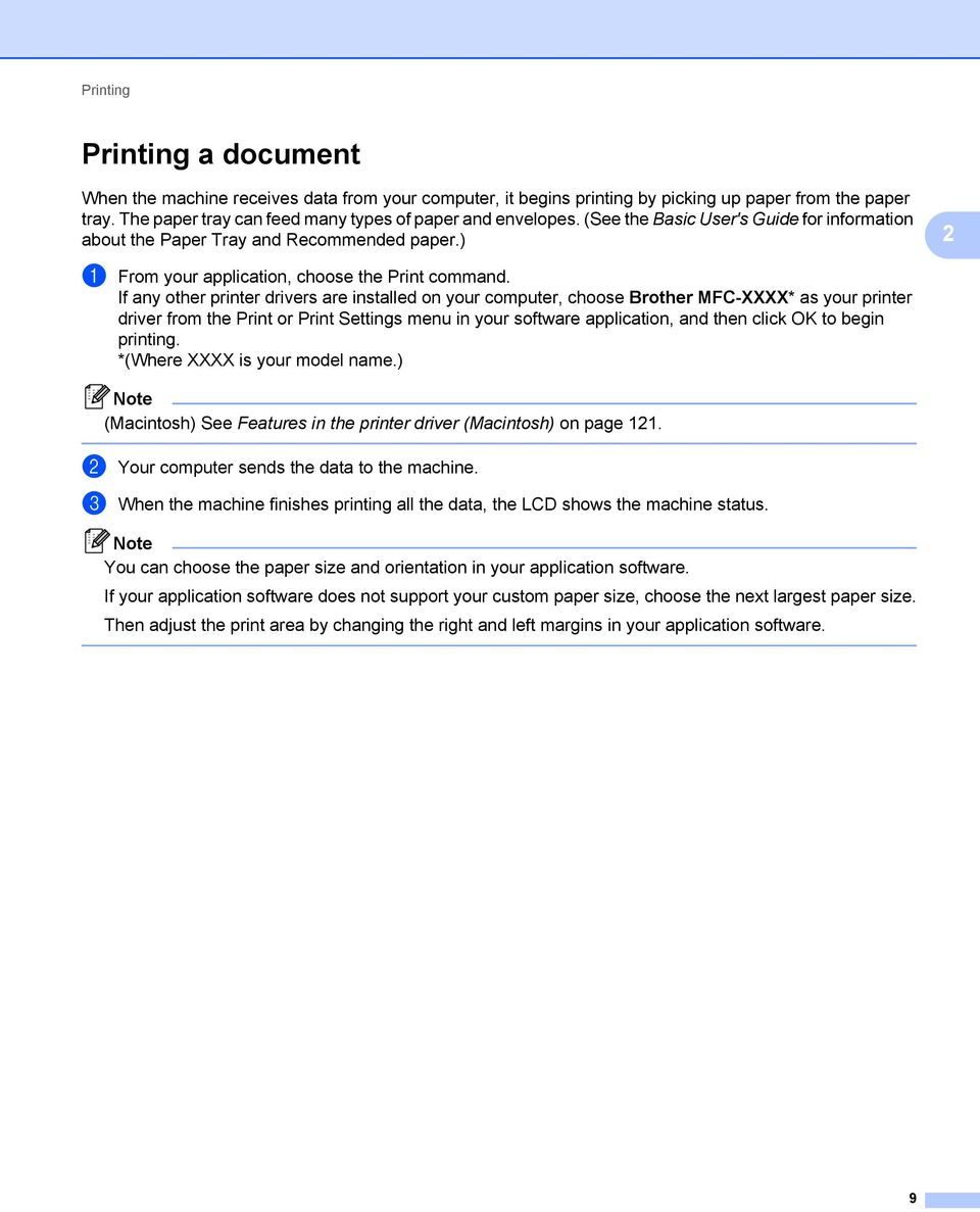 If any other printer drivers are installed on your computer, choose Brother MFC-XXXX* as your printer driver from the Print or Print Settings menu in your software application, and then click OK to