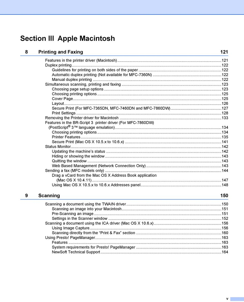 ..123 Choosing printing options...125 Cover Page...125 Layout...126 Secure Print (For MFC-7365DN, MFC-7460DN and MFC-7860DW)...127 Print Settings...128 Removing the Printer driver for Macintosh.