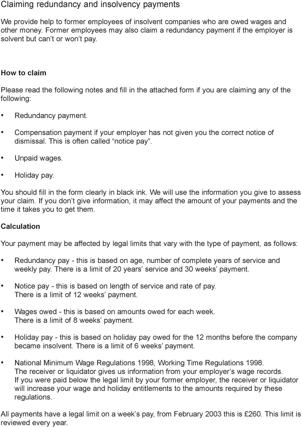How to claim Please read the following notes and fill in the attached form if you are claiming any of the following: Redundancy payment.