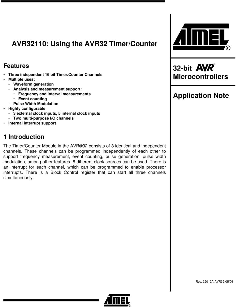 Microcontrollers Application Note 1 Introduction The Timer/Counter Module in the AVR 32 consists of 3 identical and independent channels.