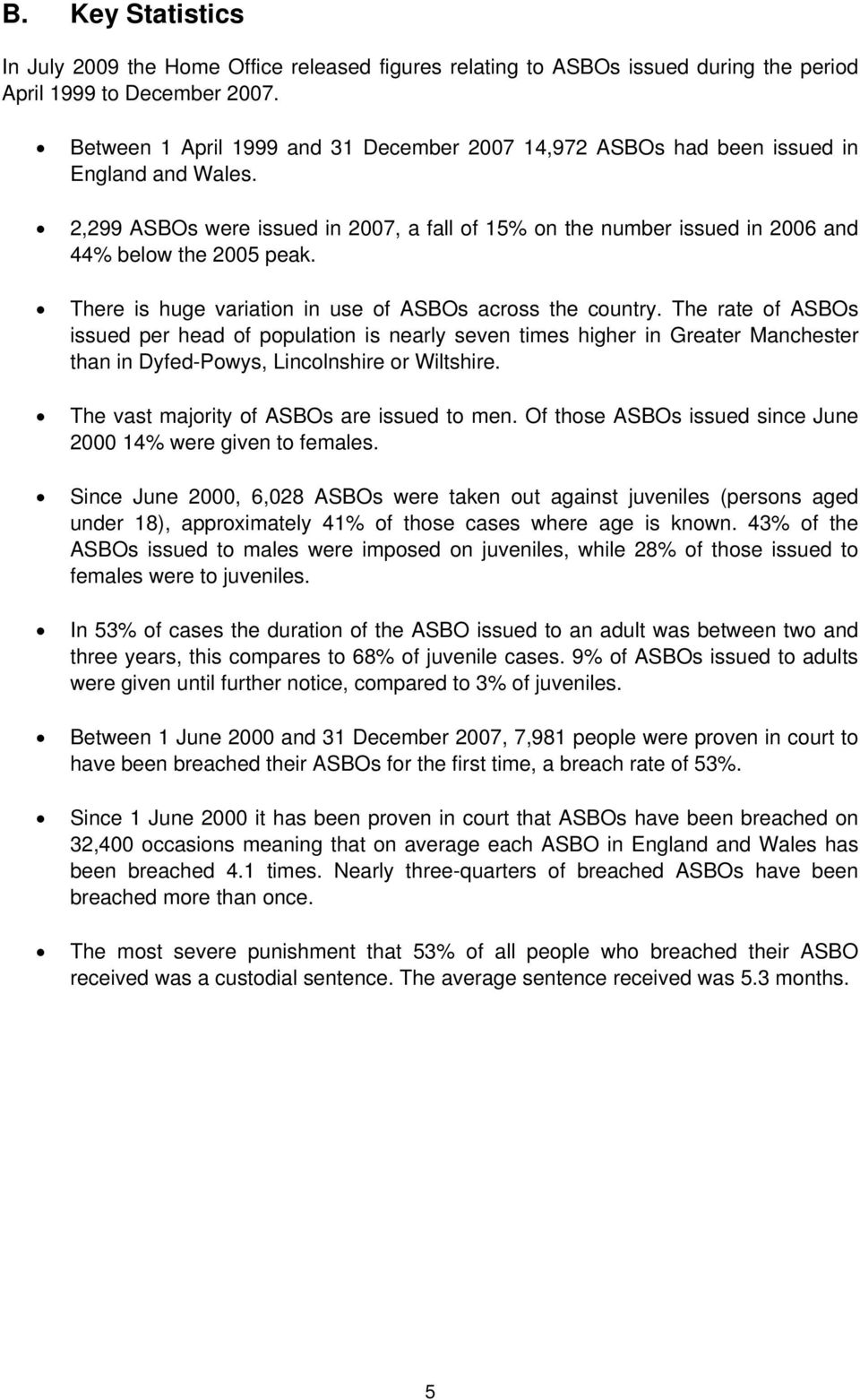 There is huge variation in use of ASBOs across the country.