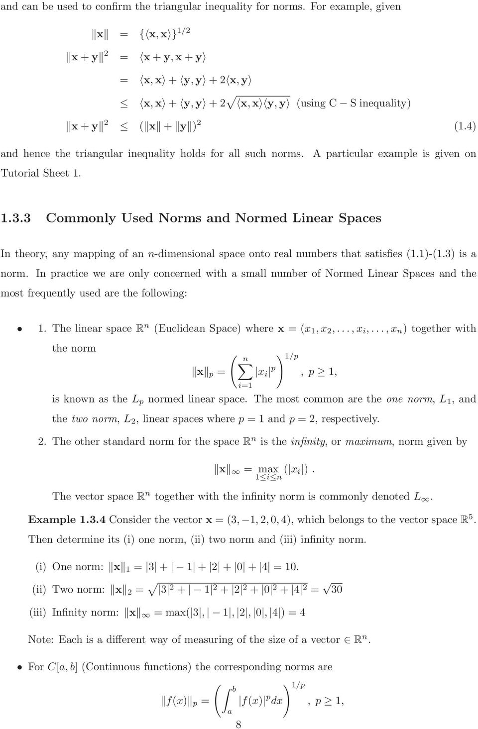 n-dimensional space onto real numbers that satisfies (11)-(13) is a norm In practice we are only concerned with a small number of Normed Linear Spaces and the most frequently used are the following:
