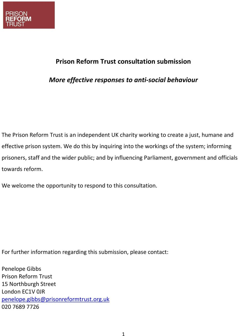We do this by inquiring into the workings of the system; informing prisoners, staff and the wider public; and by influencing Parliament, government and