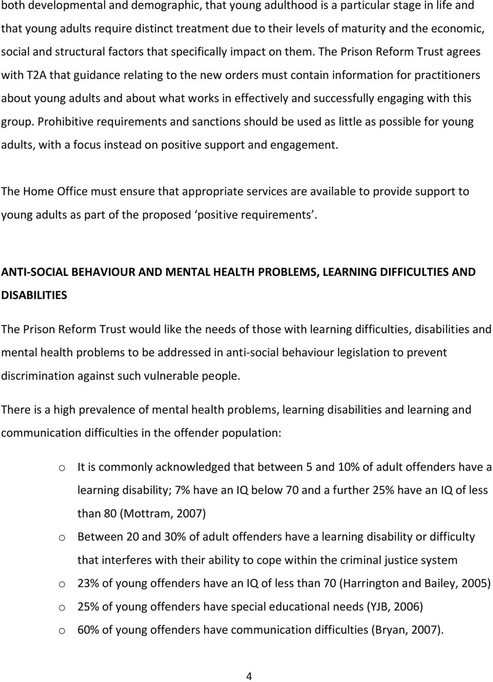 The Prison Reform Trust agrees with T2A that guidance relating to the new orders must contain information for practitioners about young adults and about what works in effectively and successfully