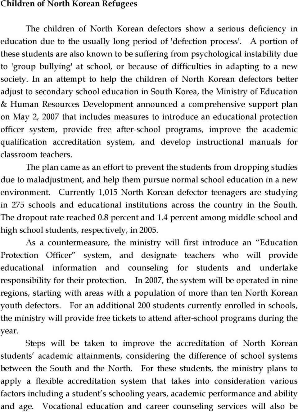 In an attempt to help the children of North Korean defectors better adjust to secondary school education in South Korea, the Ministry of Education & Human Resources Development announced a
