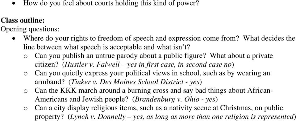Falwell yes in first case, in second case no) o Can you quietly express your political views in school, such as by wearing an armband? (Tinker v.