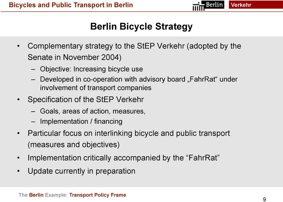 of action, measures, Implementation / financing Particular focus on interlinking bicycle and public transport (measures and