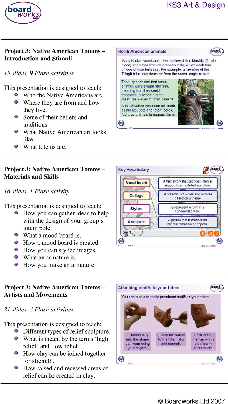 Project 3: Native American Totems Materials and 16 slides, 1 Flash activity How you can gather ideas to help with the design of your group s totem pole. What a mood board is.