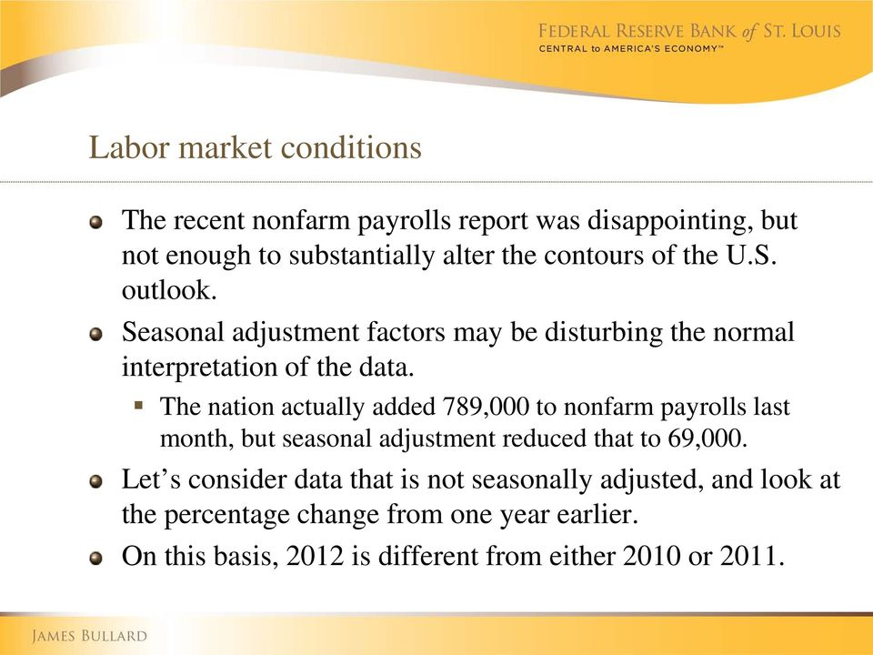The nation actually added 789,000 to nonfarm payrolls last month, but seasonal adjustment reduced that to 69,000.