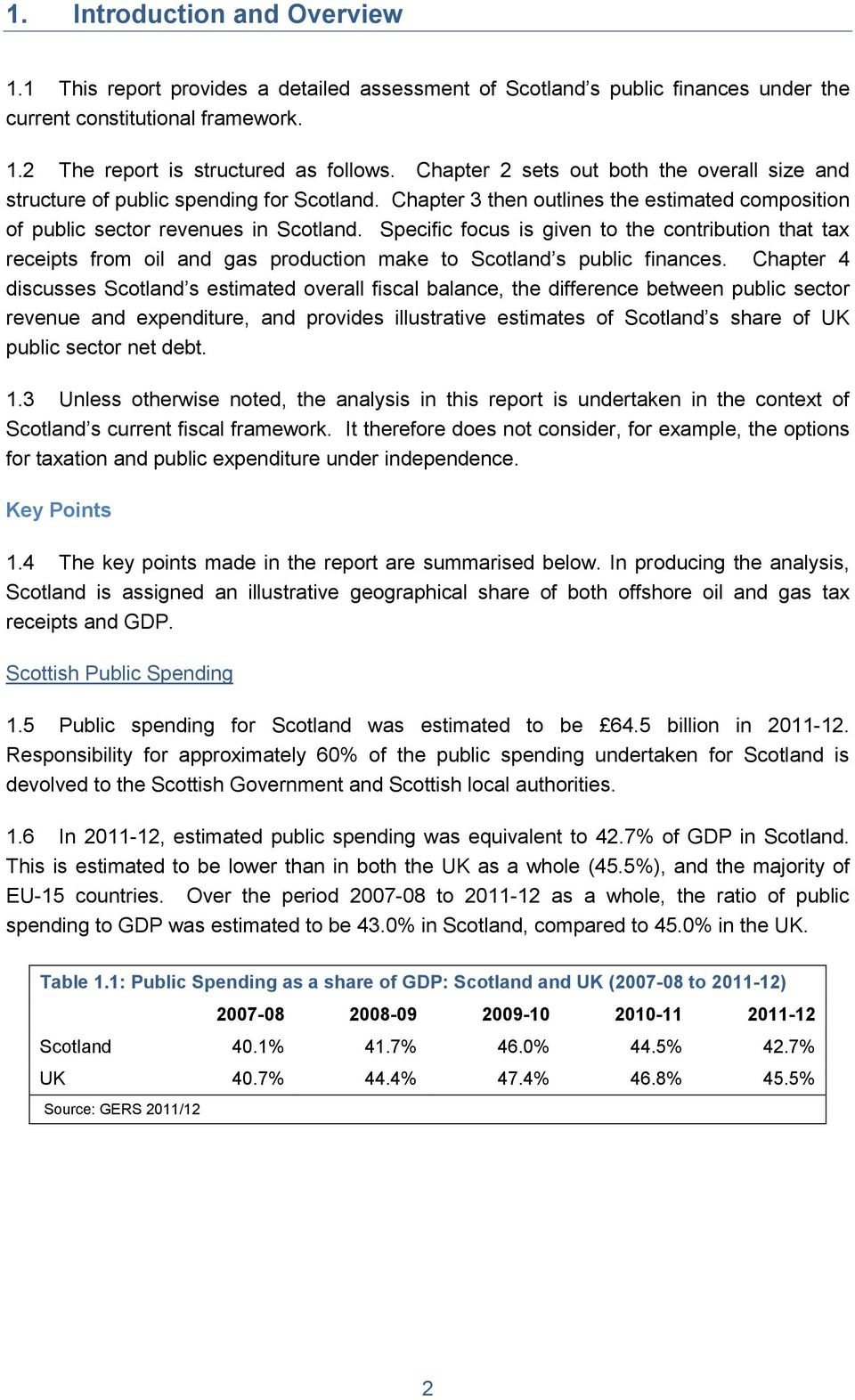 Specific focus is given to the contribution that tax receipts from oil and gas production make to Scotland s public finances.