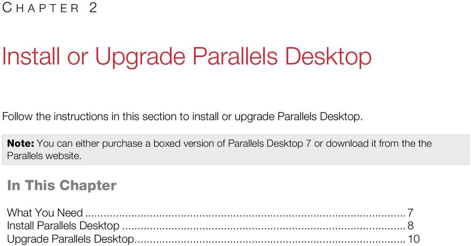 Note: You can either purchase a boxed version of Parallels Desktop 7 or download it