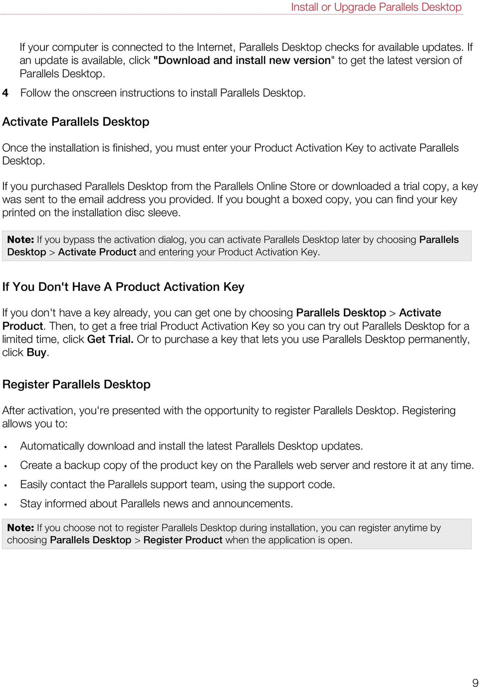 Activate Parallels Desktop Once the installation is finished, you must enter your Product Activation Key to activate Parallels Desktop.