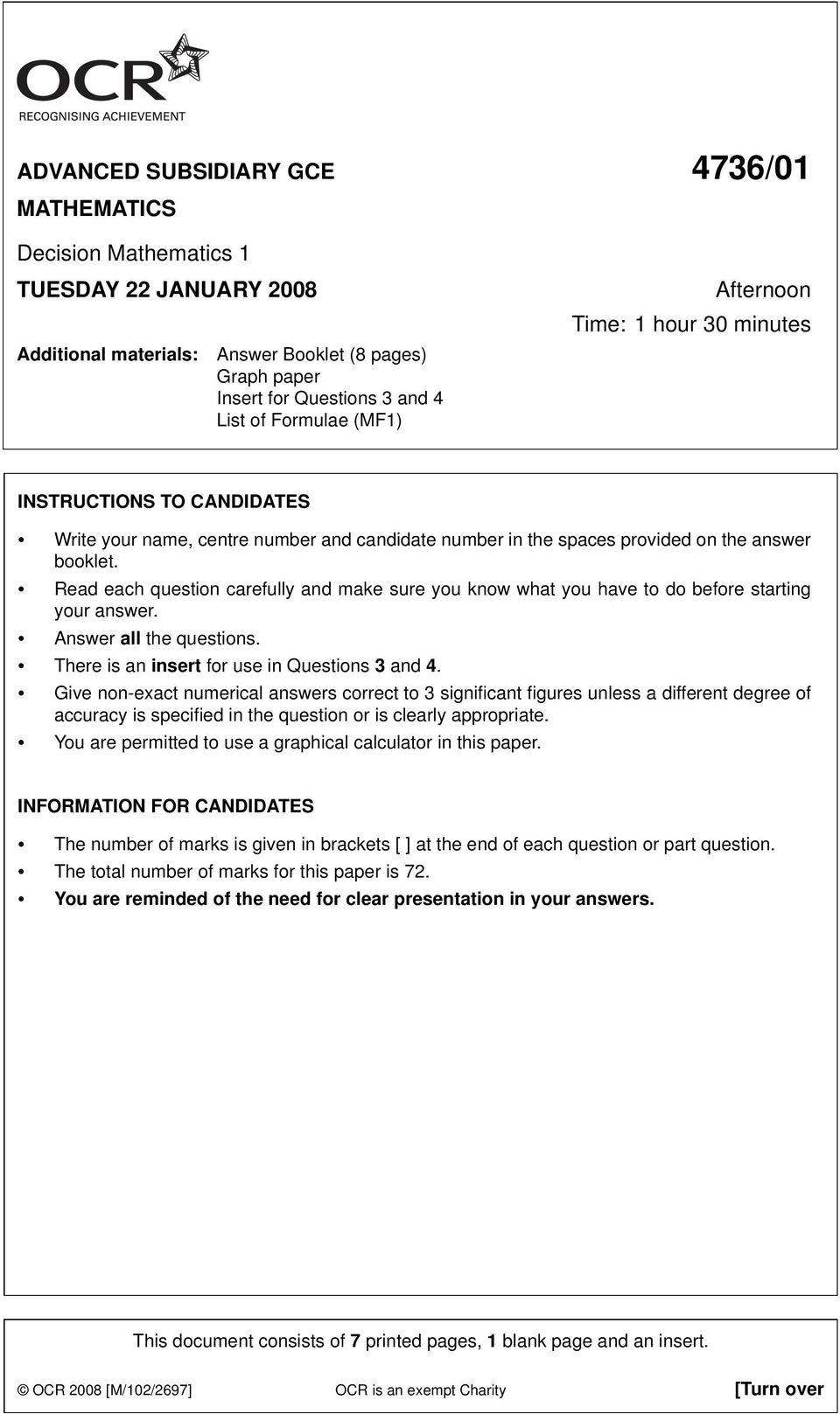 Read each question carefully and make sure you know what you have to do before starting your answer. Answer all the questions. There is an insert for use in Questions 3 and 4.