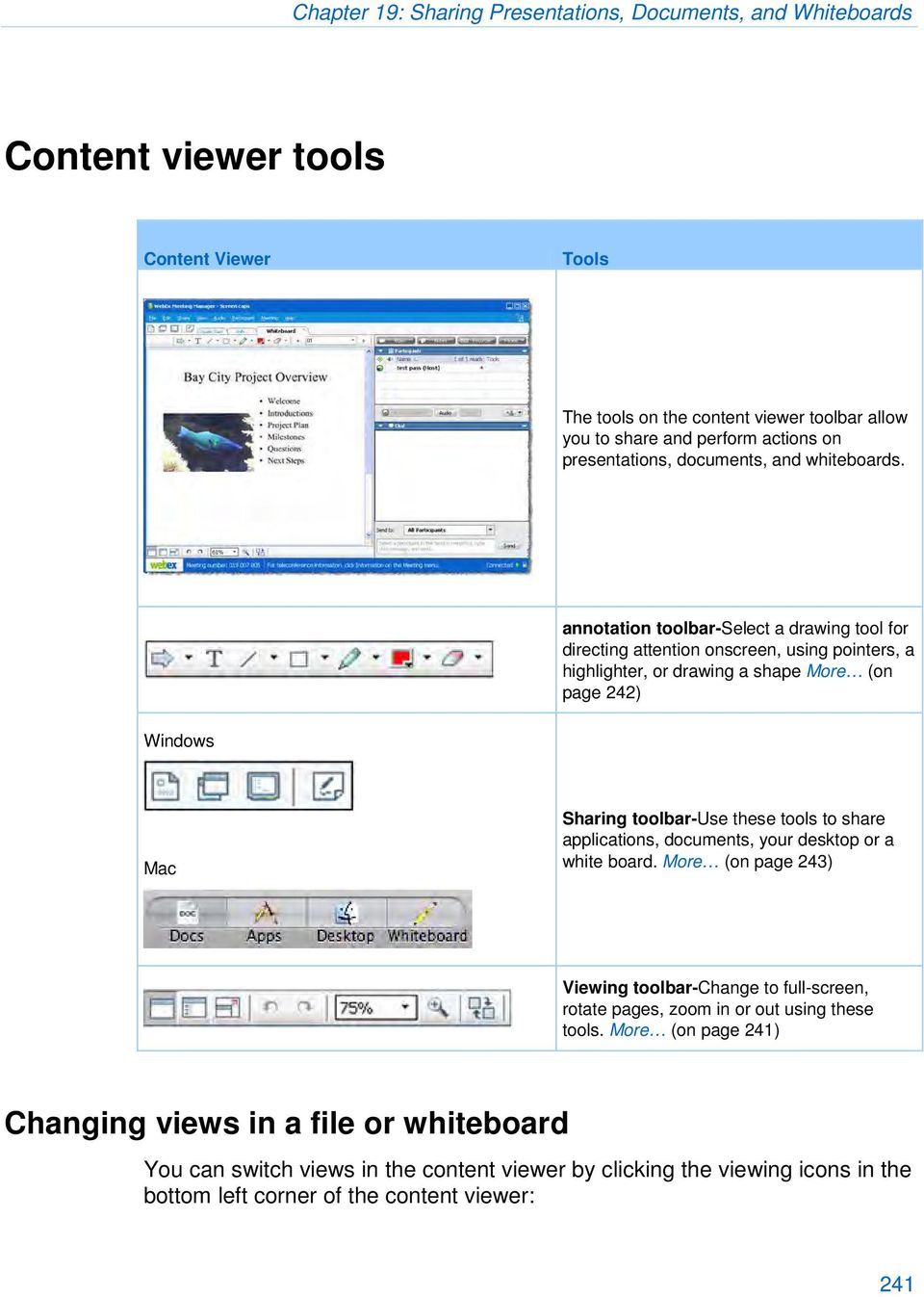 annotation toolbar-select a drawing tool for directing attention onscreen, using pointers, a highlighter, or drawing a shape More (on page 242) Windows Mac Sharing toolbar-use these tools to