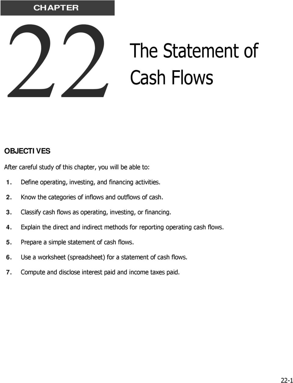 Classify cash flows as operating, investing, or financing. 4.