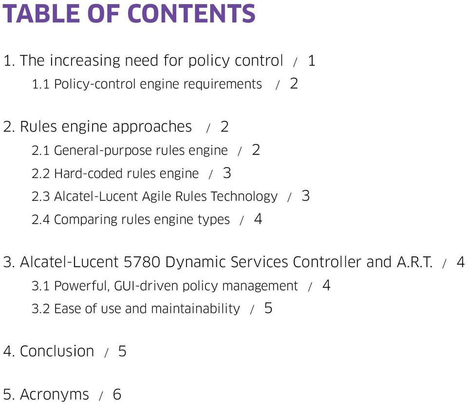 3 Alcatel-Lucent Agile Rules Technology / 3 2.4 Comparing rules engine types / 4 3.