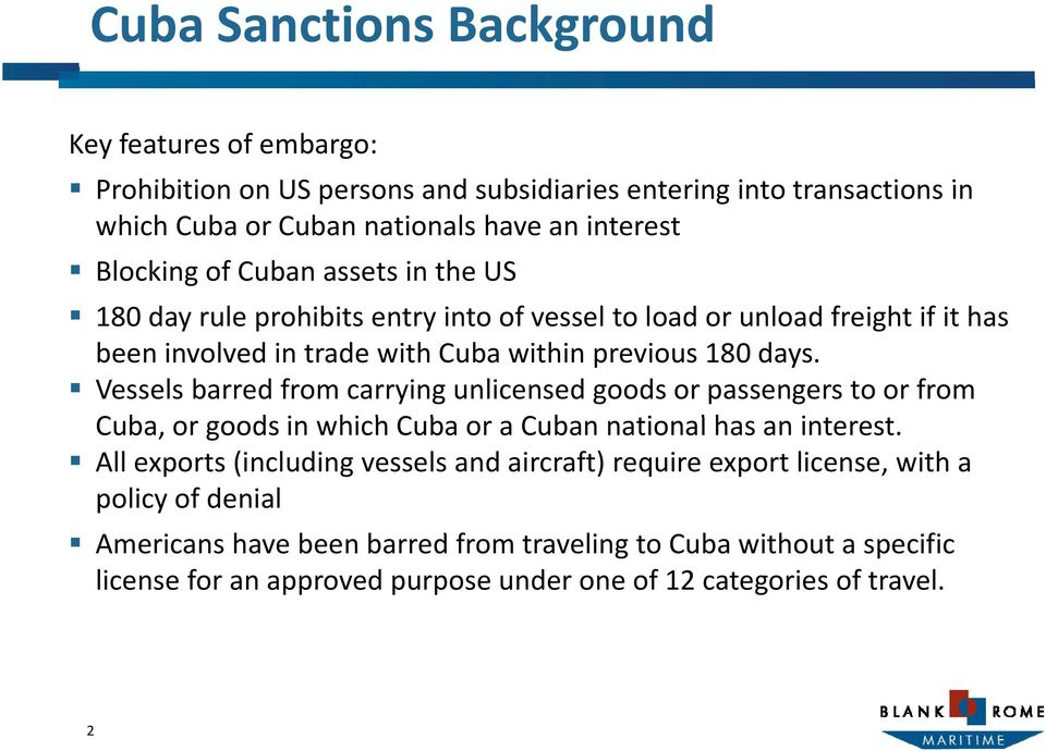 Vessels barred from carrying unlicensed goods or passengers to or from Cuba, or goods in which h Cuba or a Cuban national lhas an interest.