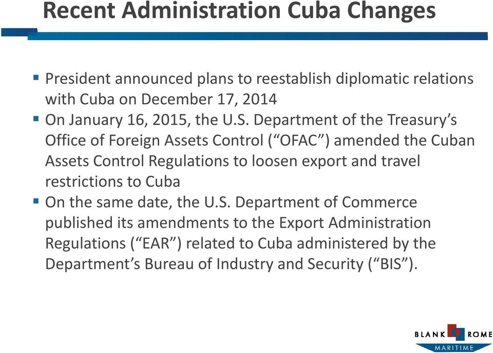 Department of the Treasury s Office of Foreign Assets Control ( OFAC ) OFAC) amended the Cuban Assets Control Regulations to loosen