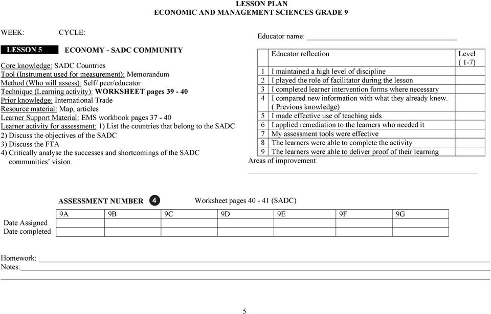 EMS workbook pages 37-40 Learner activity for assessment: 1) List the countries that belong to the SADC 2) Discuss the objectives of the SADC 3) Discuss the FTA