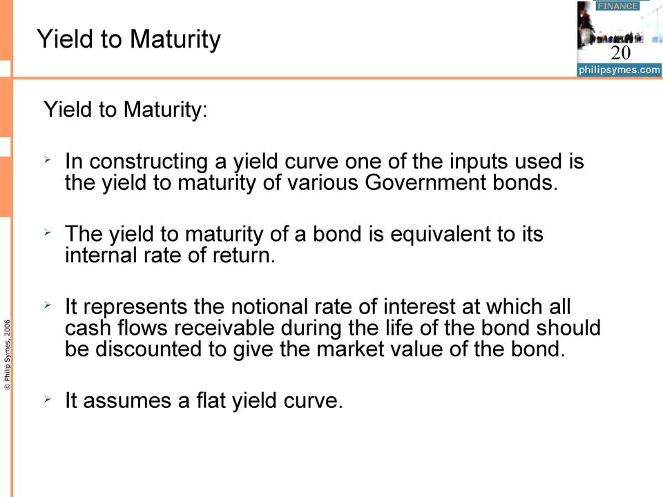 The yield to maturity of a bond is equivalent to its internal rate of return.