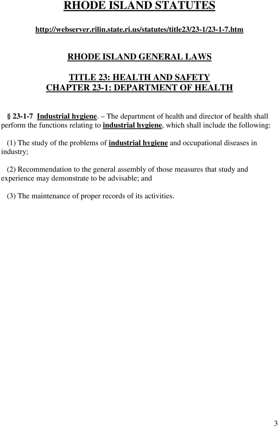 The department of health and director of health shall perform the functions relating to industrial hygiene, which shall include the following: (1) The