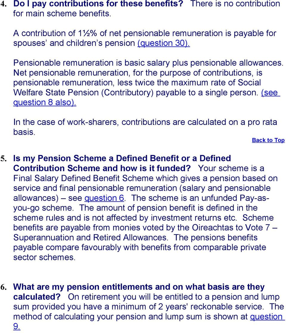Net pensionable remuneration, for the purpose of contributions, is pensionable remuneration, less twice the maximum rate of Social Welfare State Pension (Contributory) payable to a single person.