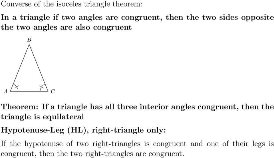 congruent, then the triangle is equilateral Hypotenuse-Leg (HL), right-triangle only: If the hypotenuse