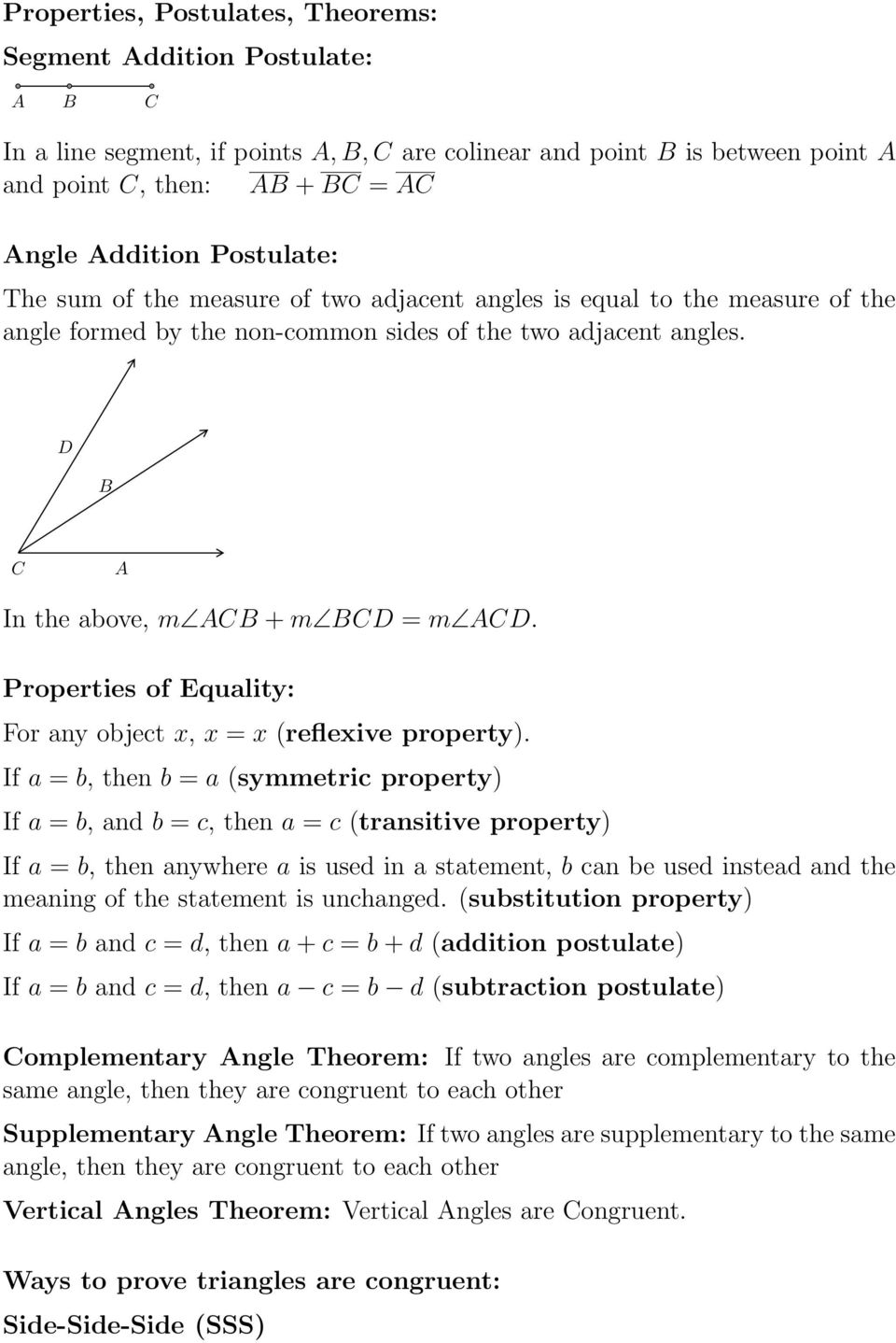 Properties of Equality: For any object x, x = x (reflexive property).