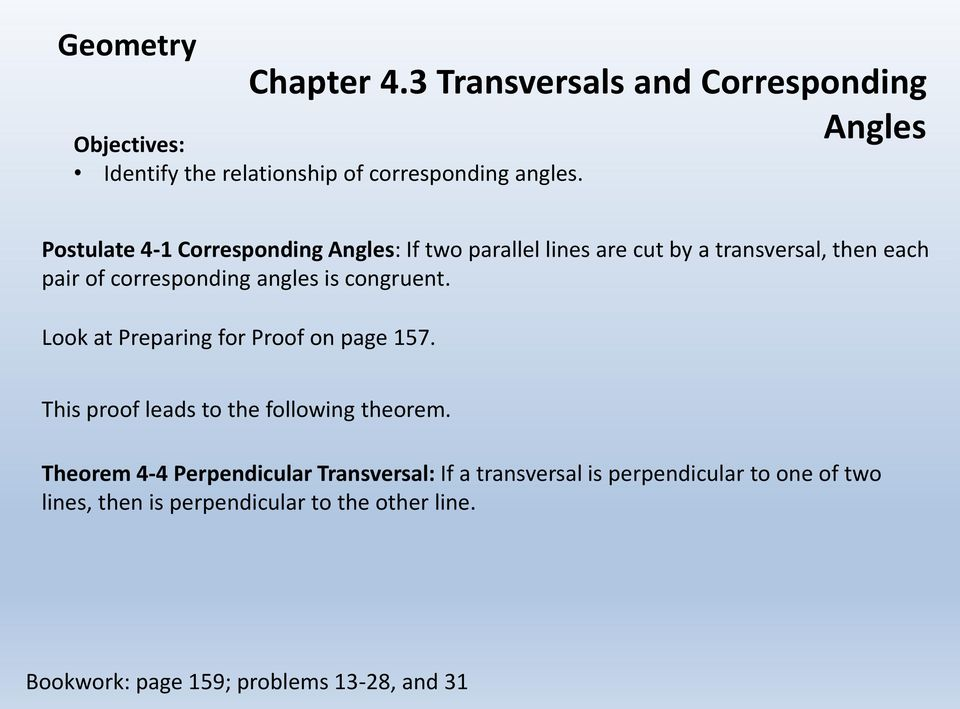 is congruent. Look at Preparing for Proof on page 157. This proof leads to the following theorem.