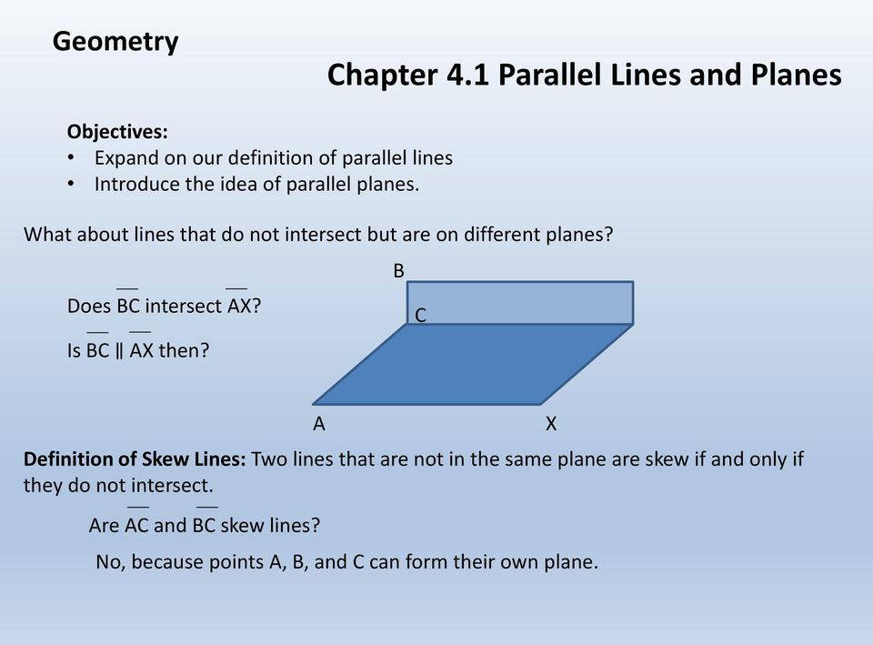 planes. What about lines that do not intersect but are on different planes? Does BC intersect AX?