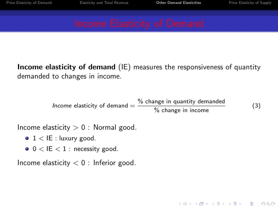 Income elasticity of demand = % change in quantity demanded % change in income (3)
